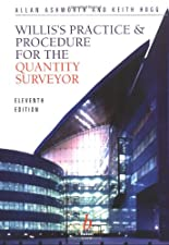 Williss Practice and Procedure for the Quantity Surveyor by Ashworth