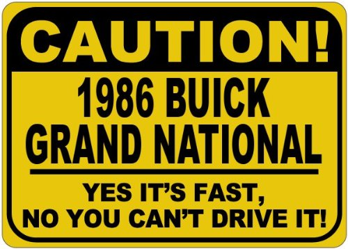 1986-86-buick-grand-national-caution-its-fast-aluminum-caution-sign-10-x-14-inches