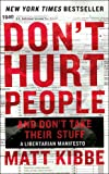 Dont Hurt People and Dont Take Their Stuff: A Libertarian Manifesto