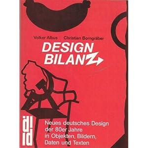 DesignBilanz. Das neue deutsche Design der 80er Jahre in Objekten, Bildern, Zahlen und Tex