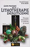 Guide pratique de la Lithothrapie nergticienne : Principes lmentaires et mthodes de travail