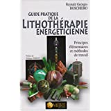 Guide pratique de la Lithoth�rapie �nerg�ticienne : Principes �l�mentaires et m�thodes de travailpar Reynald Georges Boschiero