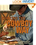 Cooking the Cowboy Way: Recipes Inspi...