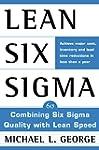 Lean Six Sigma: Combining Six Sigma Q...