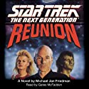 Star Trek, The Next Generation: Reunion (Adapted) Audiobook by Michael Jan Friedman Narrated by Gates McFadden