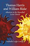 Michelle Leigh Gompf Thomas Harris and William Blake: Allusions in the Hannibal Lecter Novels