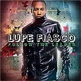 Follow the Leader ~ Lupe Fiasco