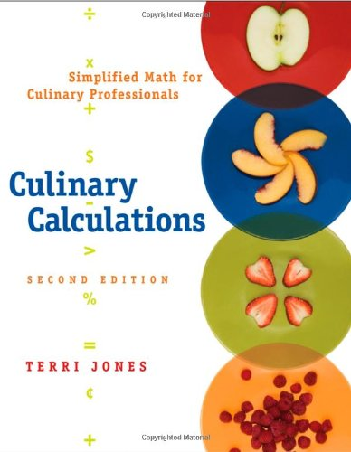 Culinary Calculations: Simplified Math for Culinary...