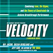 Velocity: Combining Lean, Six Sigma and the Theory of Constraints to Achieve Breakthrough Performance | [Dee Jacob, Suzan Bergland, Jeff Cox]