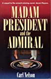img - for Madam President and the Admiral book / textbook / text book