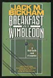Breakfast at Wimbledon (0312851448) by Bickham, Jack M.