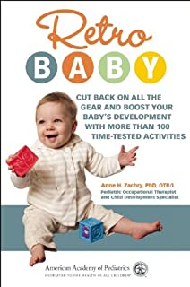 Book Cover: Retro Baby: Cut Back on All the Gear and Boost Your Baby's Development With More Than 100 Time-tested Activities