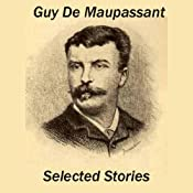 Guy de Maupassant: Selected Stories | [Guy De Maupassant]