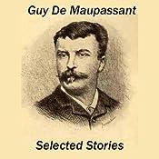 Guy de Maupassant: Selected Stories | [Guy De Maupassant]