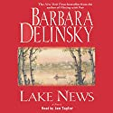 Lake News (       UNABRIDGED) by Barbara Delinsky Narrated by Jen Taylor