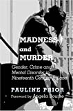 img - for Madness and Murder: Gender, Crime and Mental Disorder in Nineteenth Century Ireland book / textbook / text book