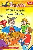 Leserabe. Willi Vampir in der Schule. Vereinfachte Ausgangsschrift. 1. Lesestufe