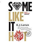 Some Like It Hot: A Cat DeLuca Mystery, Book 3 (       UNABRIDGED) by K. J. Larsen Narrated by Vanessa Hart