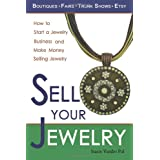 Sell Your Jewelry: How to Start a Jewelry Business and Make Money Selling Jewelry at Boutiques, Fairs, Trunk Shows, and Etsy. ~ Stacie Vander Pol