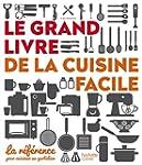 GRAND LIVRE DE LA CUISINE FACILE (LE)