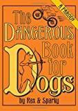 img - for The Dangerous Book for Dogs: a Parody book / textbook / text book
