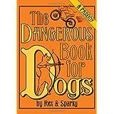 The Dangerous Book for Dogs: a Parody ~ Joe Garden