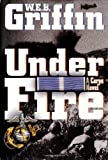 Under Fire (0399147888) by W.E.B. Griffin