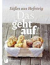 DAS GEHT AUF!: SÜSSES AUS HEFETEIG (GERMAN EDITION)