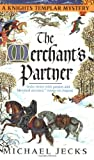 The Merchant's Partner: A Knights Templar Mystery (0060763469) by Jecks, Michael