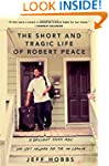 The Short and Tragic Life of Robert P...