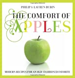 The Comfort of Apples: Modern Recipes for an Old-Fashioned Favorite