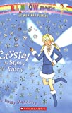 Crystal the Snow Fairy (Rainbow Magic)