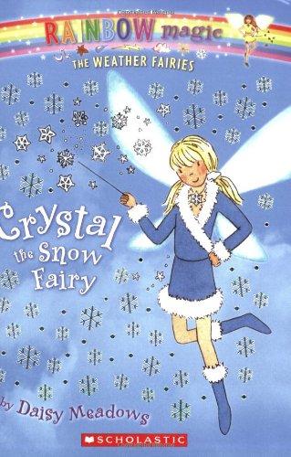 Crystal The Snow Fairy (Rainbow Magic: The Weather Fairies, No. 1)