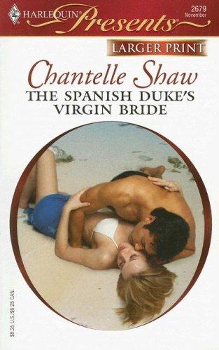 The Spanish Duke's Virgin Bride (Harlequin Presents Series: Innocent Mistress, Virgin Bride), CHANTELLE SHAW