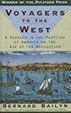 Voyagers to the West: A Passage in the Peopling of America on the Eve of the Revolution (0394757785) by Bernard Bailyn