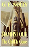"Hamfist Out: The Chill Is Gone (The Aviation Adventures of Hamilton ""Hamfist"" Hancock)"