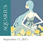 Aquarius: September 17, 2015 | Tali Edut,Ophira Edut