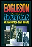 Eagleson: The Fall of a Hockey Czar