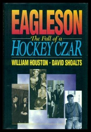 Eagleson: The Fall of a Hockey Czar PDF