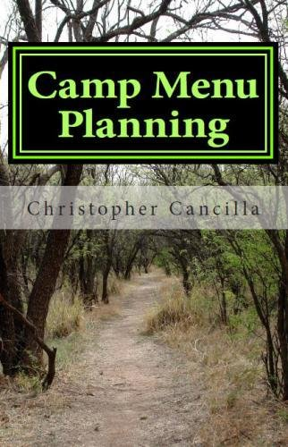 Camp Menu Planning: Menu Planning For The Woods And The Home