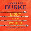 Light of the World: A Dave Robicheaux Novel, Book 20 (       UNABRIDGED) by James Lee Burke Narrated by Will Patton