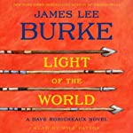 Light of the World: A Dave Robicheaux Novel, Book 20 (       ABRIDGED) by James Lee Burke Narrated by Will Patton