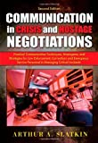 Communication in Crisis and Hostage Negotiations: Practical Communication Techniques, Stratagems, and Strategies for Law Enforcement, Corrections and Emergency Service Personnel in Managing Critical I