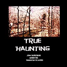 True Haunting (       UNABRIDGED) by Joan Shortridge Narrated by Samantha Ellwood