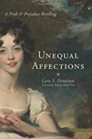 Unequal Affections: A Pride & Prejudice Retelling