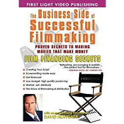 Business Side Of Successful Filmmaking: Film Financing Secrets