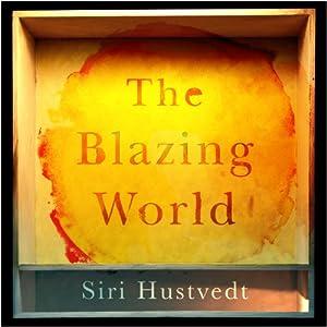 The Blazing World | [Siri Hustvedt]