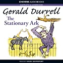 The Stationary Ark (       UNABRIDGED) by Gerald Durrell Narrated by Nigel Davenport