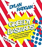 img - for Greedy Bastards: Corporate Communists, Banksters, and the Other Vampires Who Suck America Dry   [GREEDY BASTARDS 8D] [Compact Disc] book / textbook / text book