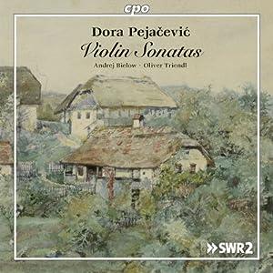 Pejacevic: Violin Sonatas [Andrej Bielow, Oliver Triendl] [CPO: 777420-2]